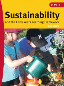 Sustainability and The Early Years Learning Framework Sue Elliott
